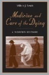 Medicine and Care of the Dying - A Modern History
