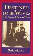 Destined to be Wives: The Sisters of Beatrice Webb