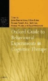 The Oxford guide to behavioural experiments in cognitive therapy.