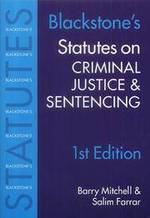 Blackstone's Statutes on Criminal Justice and Sentencing 1st Edition