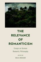 German Romantic Philosophy: The Relevance of Early Romanticism