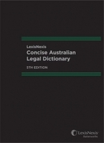 LexisNexis Concise Australian Legal Dictionary - 5th Edition