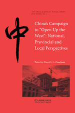 China's Campaign to 'Open Up the West': National, provincial and local perspectives