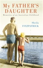 My Father's Daughter. Memories of an Australian Childhood