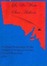 So We Write Star Authors: Another Anthology of the Society of Women Writers