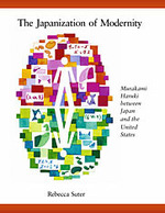 The Japanization of Modernity: Murakami Haruki between Japan the the United States