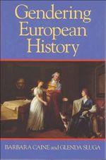 Gendering European History: 1780-1920