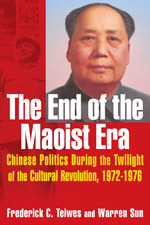 The End of the Maoist Era: Chinese Politics during the Twilight of the Cultural Revolution, 1972-1976