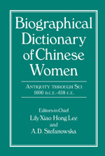 Biographical dictionary of Chinese women: Antiquity through Sui 1600 B.C.E.-618 C.E.
