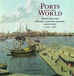 Ports of the World: Prints from the National Maritime Museum, Greenwich c.1700-1870