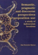 Semantic, pragmatic and discourse perspectives of preposition use: a study of Indonesian locatives