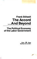 The Accord and Beyond: the Political Economy of the Labor Government