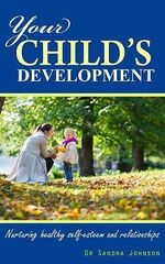 Your Child's Development: Nurturing Healthy Self-Esteem and Relationships