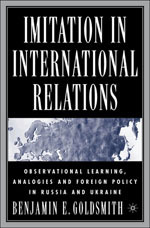 Imitation in International Relations: Observational Learning, Analogies, and Foreign Policy in Russia and Ukraine