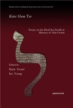 Keter Shem Tov: Essays on the Dead Sea Scrolls in Memory of Alan Crown