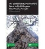The Sustainability Practitioners Guide to Multi-Regional Input-Output Analysis