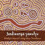 Jardiwanpa yawulyu: Warlpiri women's songs from Yuendumu