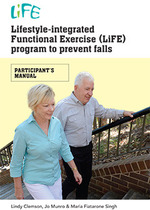 The Lifestyle Functional Exercise program to reduce falls (LiFE) : participants manual