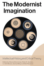 The Modernist Imagination: Intellectual History and Critical Theory, Essays in Honor of Martin Jay