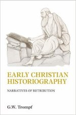Early Christian Historiography: Narratives of Retribution