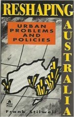 Reshaping Australia: Urban Problems and Policies