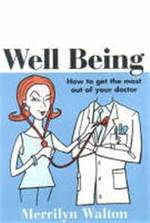 Well Being; How To Get The Best Treatment From Your Doctor