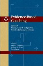 Evidence-Based Coaching: Theory, Research and Practice from the Behavioural Sciences