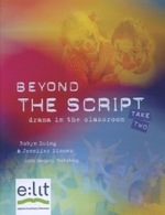 Beyond the Script Take 2: Drama in the Classroom