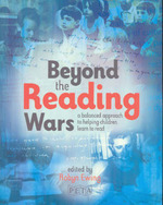 Beyond the Reading Wars. Towards a balanced approach to helping children learn to read