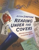 Reading Under the Covers. Helping Children to Choose Books