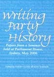 Writing Party History Papers from a Seminar held at Parliament House, Sydney, May 2006