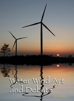 Water Wind Art and Debate - How environmental concerns impact on disciplinary research