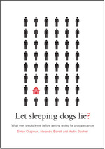 Let sleeping dogs lie What men should know before getting tested for prostate cancer