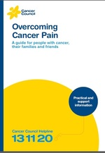 Overcoming cancer pain: a guide for people with cancer, their families and friends