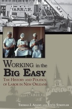 Working in the Big Easy: The History and Politics of Labor in New Orleans