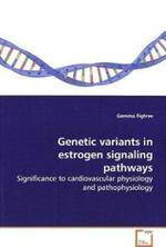 Genetic Variants in Estrogen Signaling Pathways