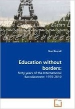 Education Without Borders: Forty Years of the International Baccalaureate, 1970-2010