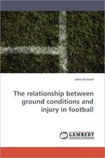 The Relationship Between Ground Conditions and Injury in Football