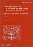 Postmodernism and Process Writing Pedagogy: A Cross-cultural Perspective