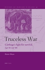 Truceless War: Carthage's Fight for Survival, 241 to 237 BC