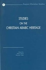 Studies on the Christian Arabic Heritage: Eastern Christian Studies