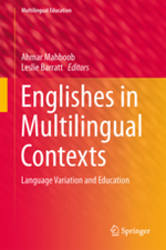 Englishes in Multilingual Contexts: Language Variation and Education