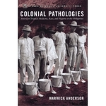Colonial Pathologies: American Tropical Medicine, Race, and Hygiene in the Philippines (republished 1st edition)