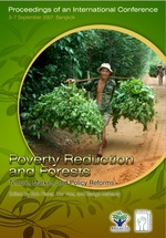 Proceedings: International Conference on Poverty Reduction and Forests: Tenure, market and Policy Reforms, 3-7 September 2007, Bangkok, Thailand