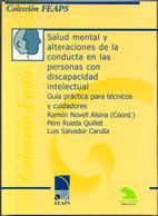 Salud mental y alteraciones de la conducta en las personas con discapacidad intelectual: Guia practica para tecnicos y cuidadores.