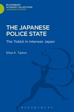 The Japanese Police State: The Tokko in interwar Japan