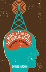 Music, Radio and the Public Sphere: The Aesthetics of Democracy